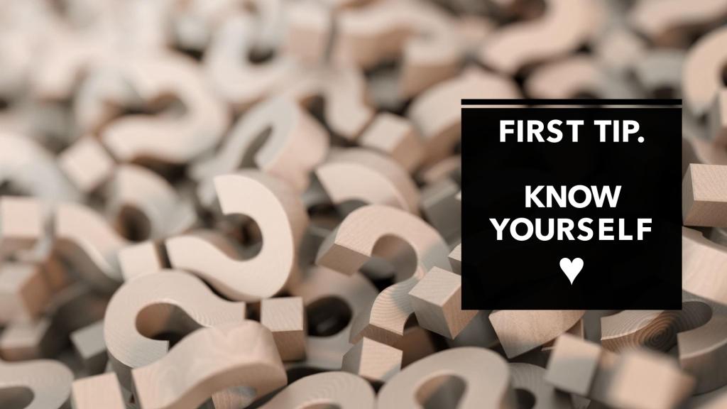 La imagen tiene un atributo ALT vacío; su nombre de archivo es frist-tip.-know-yourself.jpg